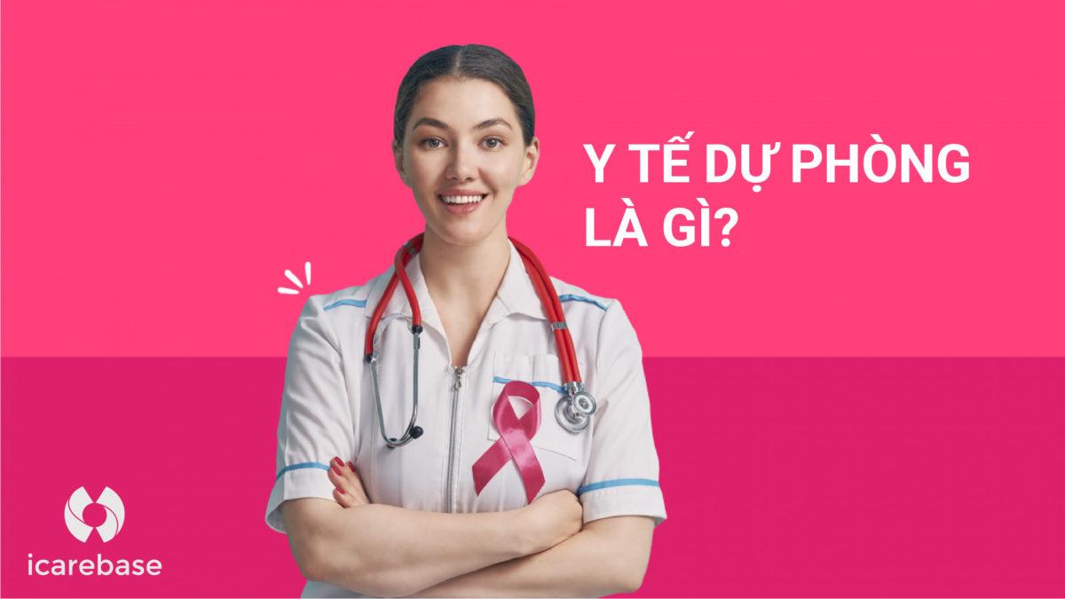 Tầm quan trọng của Y tế dự phòng: Y tế dự phòng là gì? (1)